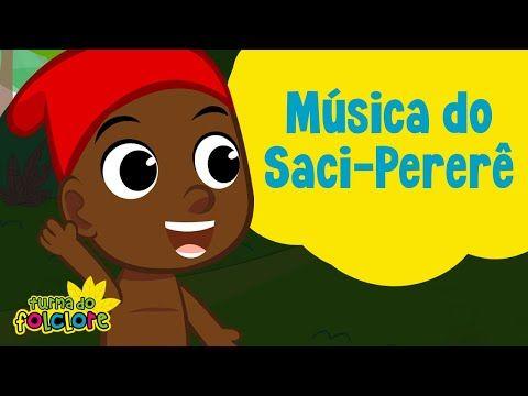 Musica Do Saci Perere Turma Do Folclore Youtube Com Imagens
