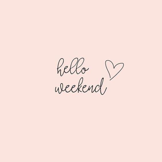 Hello weekend ❤ make it last!