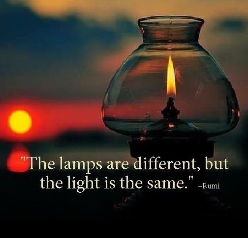 The Lanterns Are Different But The Light Is The Same Rumi Rumi Quotes Lantern Quotes Rumi