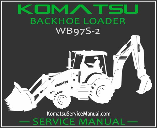 Komatsu WB97S-2 Backhoe Loader Service Manual PDF Download