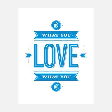 Do What You Love Print / 55 Hi's