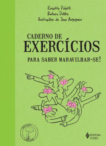 Caderno de Exercícios Para Saber Maravilhar-Se! - Col. Praticando o Bem-Estar