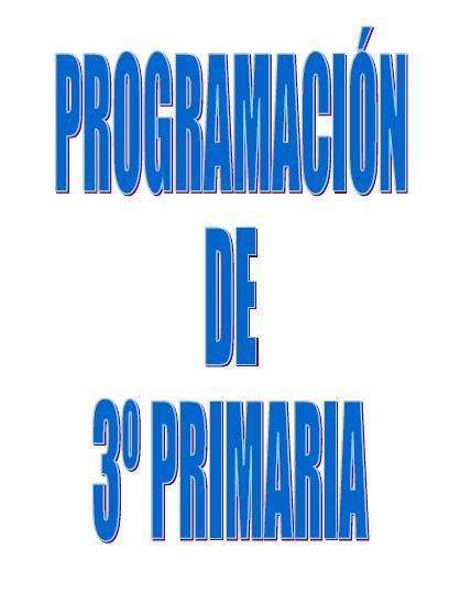 EL BLOG DE MAESTROS DE PRIMARIA: PROGRAMACION TERCERO DE PRIMARIA ...