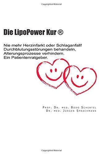 Die LipoPower Kur ®: Nie mehr Herzinfarkt oder Schlaganfall! | Erfolgsebook