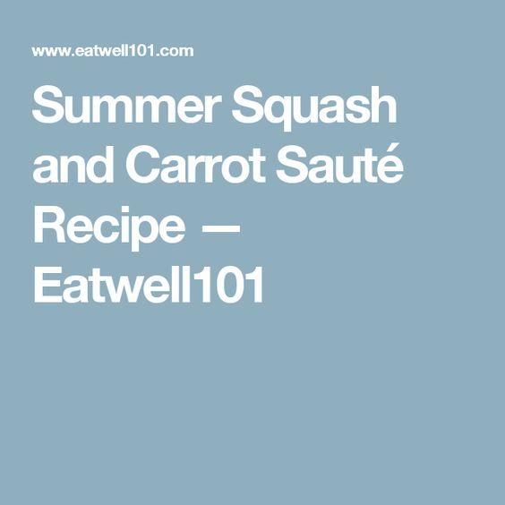 Summer Squash and Carrot Sauté Recipe — Eatwell101