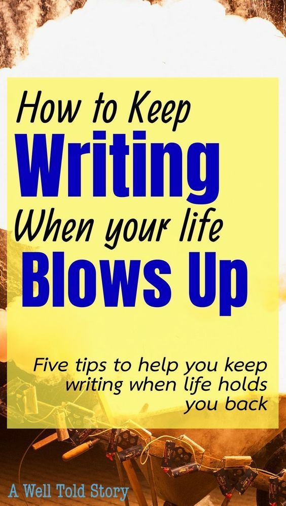 Life can get the best of any writer, but it's important not to give up on your goals. Here are some ways to keep writing when your life blows up. |writing | writing tips | novel writing |writing life |a well told story
