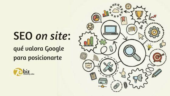 Qué valora Google para posicionarte: elementos SEO on site