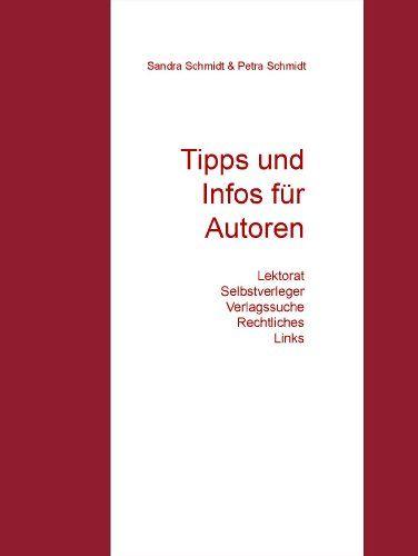 Tipps und Infos für Autoren eBook: Sandra Schmidt, Petra Schmidt: Amazon.de: Kindle-Shop