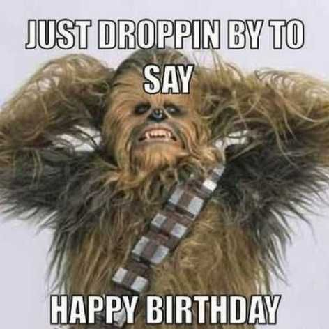 50 Funny Happy Birthday Memes Images Quotes Funny Happy Birthday Meme Star Wars Happy Birthday Happy Birthday Meme