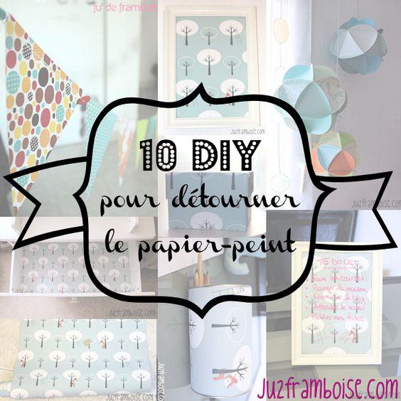 DIY : 10 tutos pour détourner le papier peint | Ju2Framboise