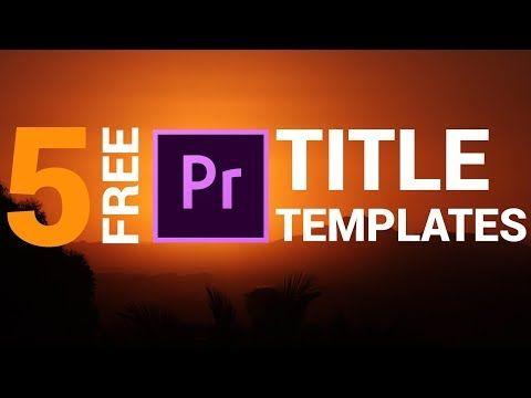 5 Pack Free Modern Clean Title Templates For Premiere Pro Mogrt Youtube Premiere Pro Adobe Premiere Pro Premiere