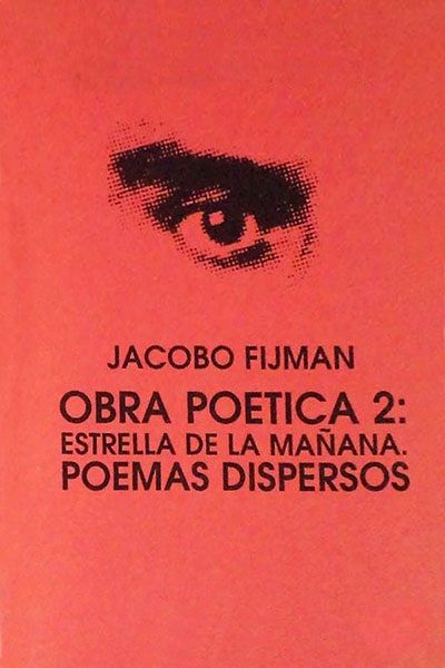 Descarga: #JacoboFijman - Obra poética 2: Estrella de la mañana. Poemas dispersos http://goo.gl/PfsHQK #poesía