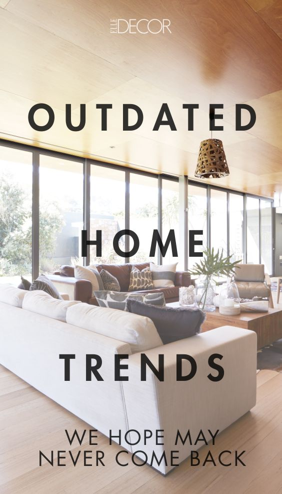 Outdated Home Trends We Hope Never To See Again Home Trends Trending Decor Natural Home Decor