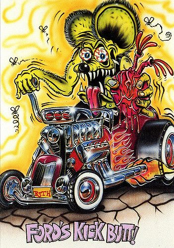 Rat Fink Ed Big Daddy Roth - Fords Kick Butt | by brocklyncheese