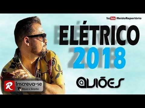 Avioes Do Forro Eletrico 2018 So Musicas Novas Carnaval 2018