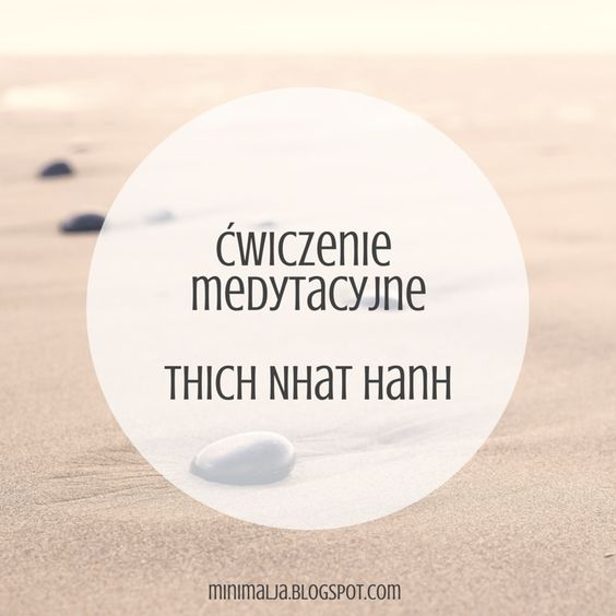 Thich Nhat Hanh - medytacja - uważność