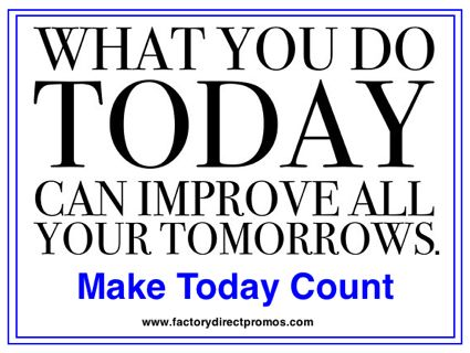 How will you make today count?  #inspiration