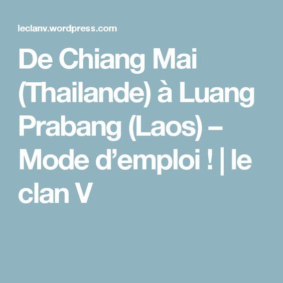 De Chiang Mai (Thailande) à Luang Prabang (Laos) – Mode d'emploi !   le clan V