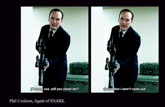 Phil Coulson, Agent of SNARK.  Agents of SHIELD