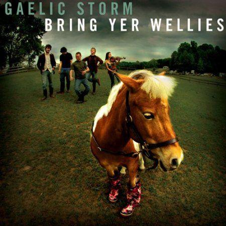Gaelic Storm - Bring Yer Wellies