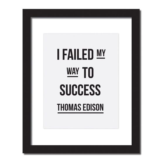 Inspirational quote print 'I failed my way to success.- Thomas Edison' #inspirationalquotes