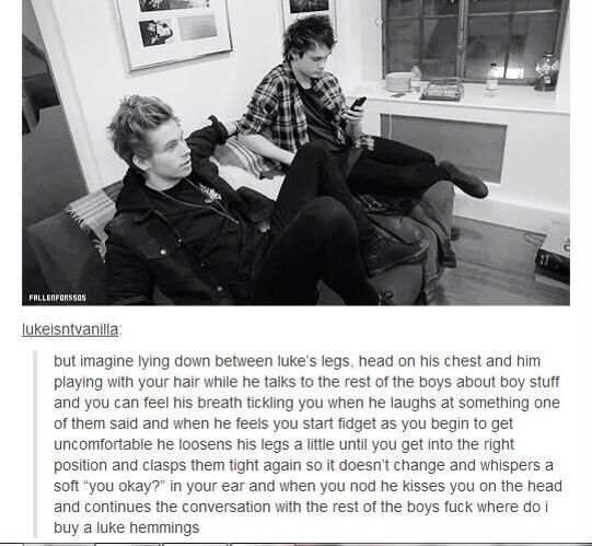 Luke Hemmings imagine I would love this so much I love him he's amazing!!!!!!!!!!!!!!!!!! ❤️❤️❤️❤️❤️