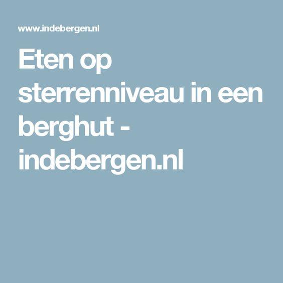 Eten op sterrenniveau in een berghut - indebergen.nl