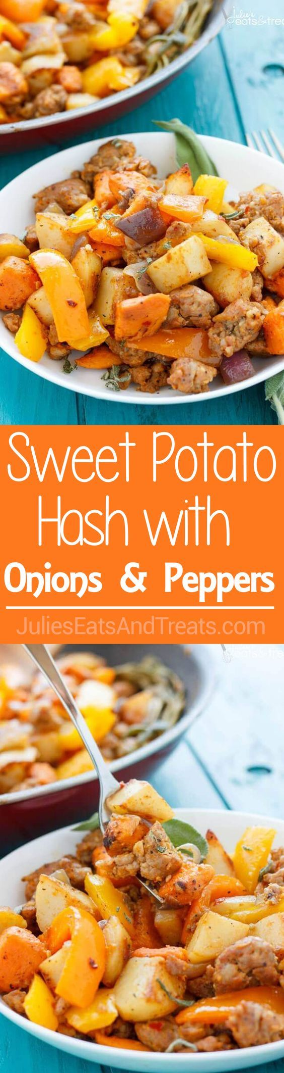 ... Potatoes Makes This Sweet Potato Hash with Sausage, Peppers and Onions