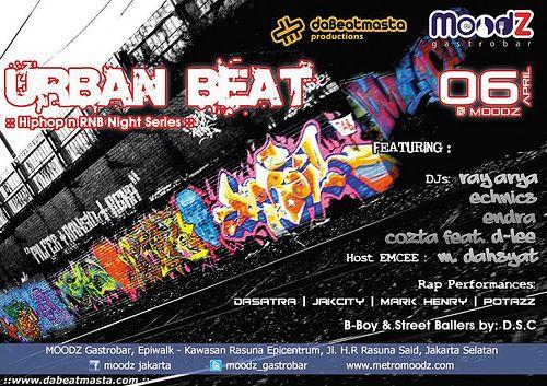 "Da Beatmasta & Moodz Gastrobar present : ""Urban Beat"" ( Hiphop & RnB Night series )  6th April 2013 , 10.30 PM. MoodZ Gastrobar, Epiwalk - Rasuna Epicentrum. For RSVP : 021-29941282"