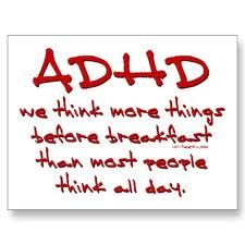 That should be the ADHD slogan for all time.