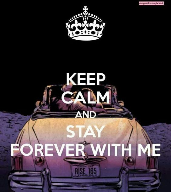 Stay forever with me .?