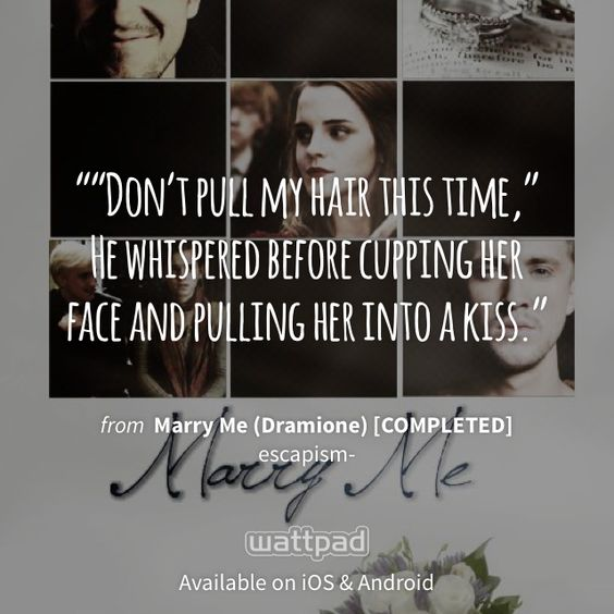 "I'm reading ""Marry Me (Dramione) [COMPLETED]"" on #Wattpad. https://www.wattpad.com/101141152?utm_source=ios&utm_medium=pinterest #fanfiction #quote"