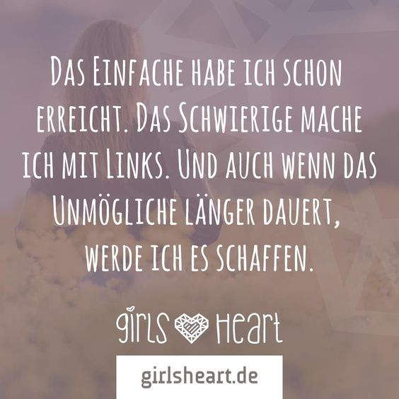 Nichts ist unmöglich.  Mehr Sprüche auf: www.girlsheart.de  #mut #zuversicht #selbstvertrauen