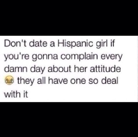 Dating a Hispanic girl   Funny   Pinterest   Hispanic girls  Girls     Haha lol unless your a hispanic guy then you     ll understand  Dating quotes