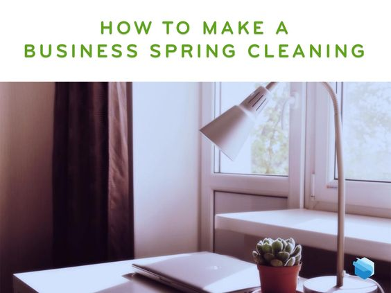 How to Make a Business Spring Cleaning #business #office #spring