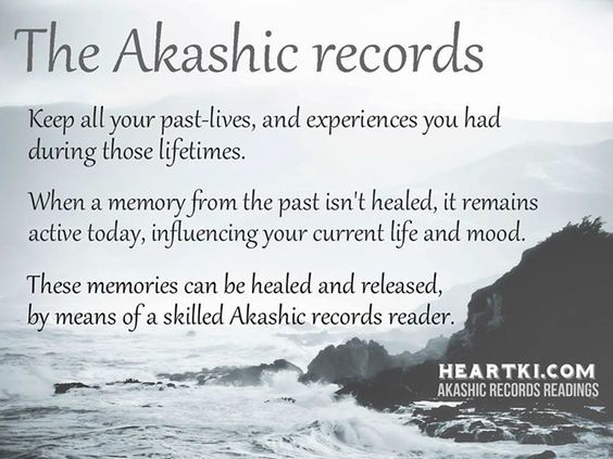 The Akashic Records store all your past-lives, and experiences you had in these lives.: