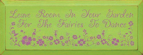 Leave room in your garden for the fairies to dance Wooden Sign by Sawdust City LLC, http://www.amazon.com/dp/B007VSRRDC/ref=cm_sw_r_pi_dp_or4Gqb04FF4Q1