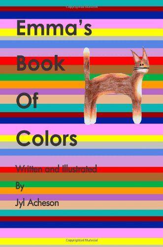 Emma's Book Of Colors by Jyl Acheson http://www.amazon.com/dp/1495300404/ref=cm_sw_r_pi_dp_ibFEvb0CEK1CT