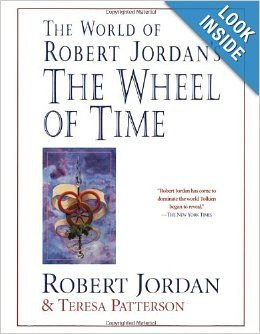 The World of Robert Jordan's The Wheel of Time: Robert Jordan, Teresa Patterson: 9780312869366: Amazon.com: Books