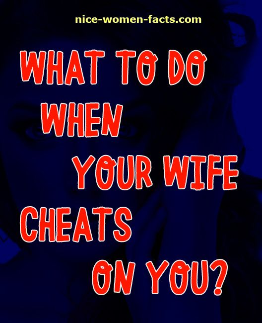 What to do when wife cheats on you