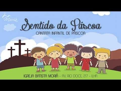 Sentido Da Pascoa Cantata Infantil De Pascoa Culto De Adoracao