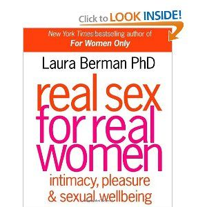Real Sex For Real Women Book - Make great sex a part of your daily  life...and have the kind of sex life YOU want to enjoy. Top sex therapist  Dr. Laura ...