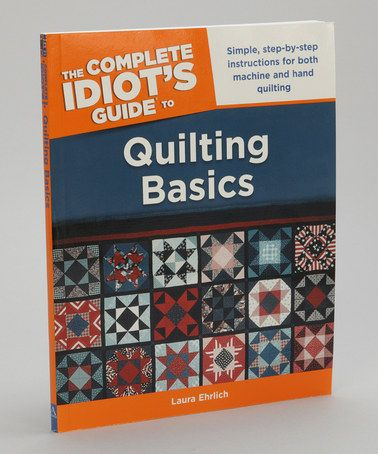 Take a look at this Idiots Guide to Quilting Basics Paperback by Penguin Group (USA) on #zulily today!