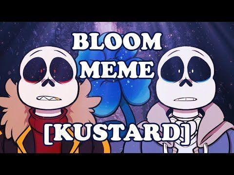 Bloom Meme Kustard Youtube Cartoon Pics Undertale Memes Memes