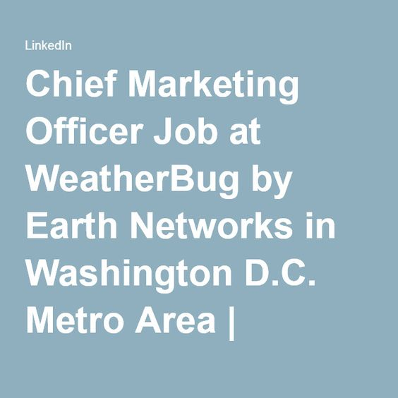 Chief Marketing Officer Job At Weatherbug By Earth Networks In