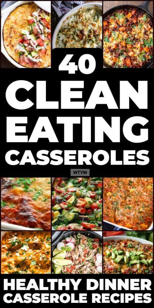 40 Best Clean Eating Casserole Recipes [Healthy Comfort Food Ideas]