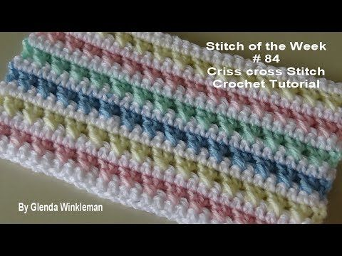Stitch Of The Week 84 Criss Cross Stitch Crochet Tutorial Youtube Crochet Tutorial Crochet Cross Crochet Baby Blanket Free Pattern