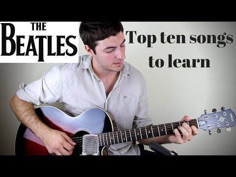 Top 10 Beatles Songs For Acoustic Guitar Youtube Guitar Chords For Songs Beatles Songs Acoustic Guitar Pictures