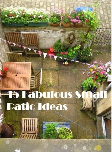15 beautiful small patio ideas to make most of your for Small area planting ideas