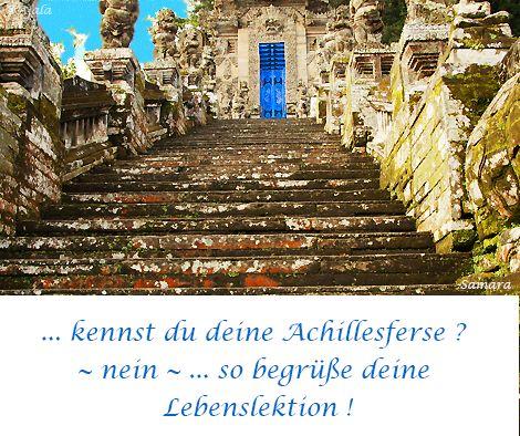 ... kennst du deine #Achillesferse ? ~ nein ~ ... so begrüße deine #Lebenslektion !